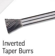 Inverted Taper Burrs